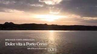 La dolce vita di Porto Cervo