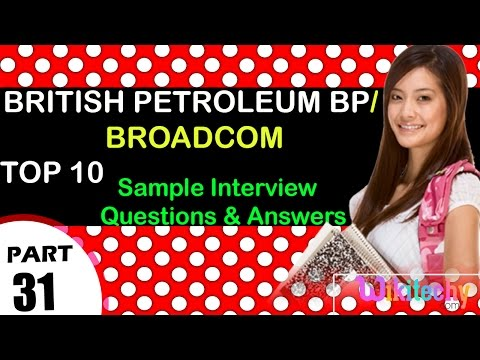 british petroleum bp | broadcom top most interview questions and answers for freshers/experienced