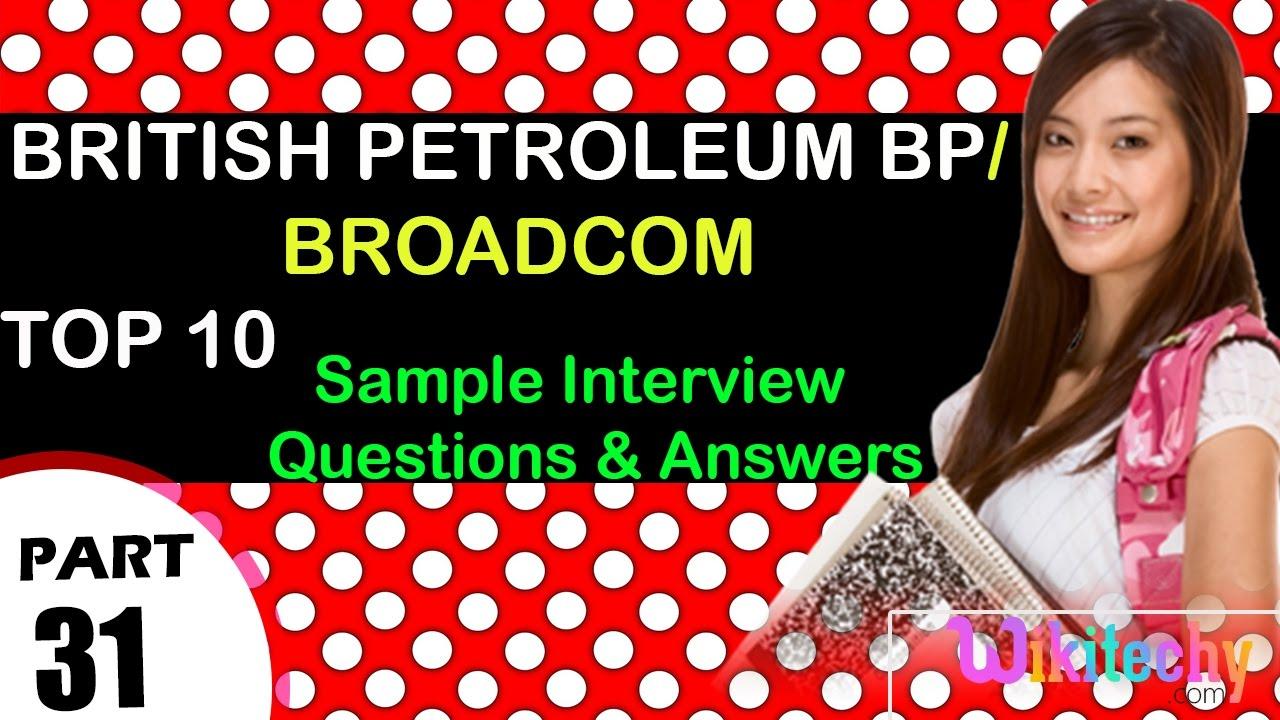 british petroleum bp broadcom top most interview questions and british petroleum bp broadcom top most interview questions and answers for freshers experienced