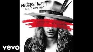 Andrew Watt - Ghost In My Head (Audio)