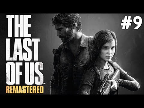The Last of Us Remastered - Gizlilik - Bölüm 9