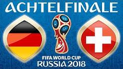Fussball WM 2018 · ACHTELFINALE · Deutschland - Schweiz · 03.07.2018 · Lets Play Fifa 18 WM PS4 #55