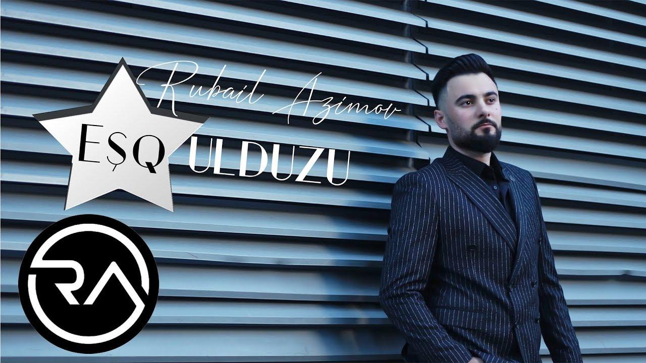 Rubail Azimov Esq Ulduzu 2019 Youtube