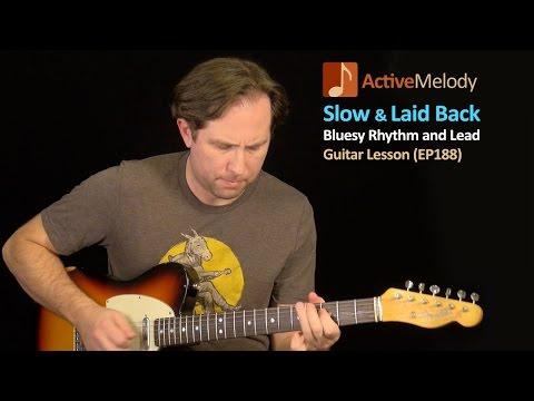 Slow, Laid Back Blues Rhythm and Lead Guitar Lesson - Slow Blues Guitar Lesson - EP188