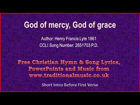 God Of Mercy, God Of Grace - Hymn Lyrics & Music