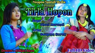 Tirla Hopon Dhani Marandi Swapna Soren Swapna Santali Media.