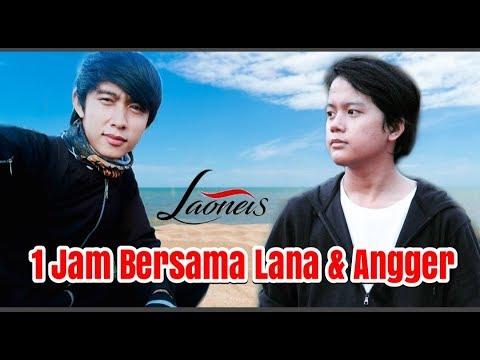 1 Jam Bersama Lana & Angger (Nyanyi Bareng Maulana Ardiansyah Dan Angger Laoneis)