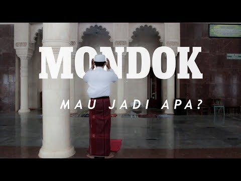 MONDOK, Mau Jadi Apa ?