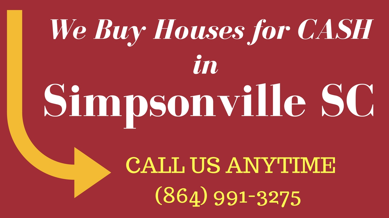 How to Sell Your House for CASH, Simpsonville SC (864) 991-3275