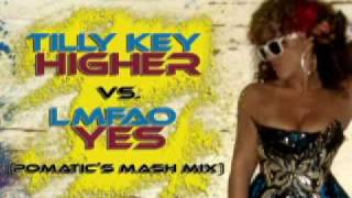 Tilly Key HIGHER vs. LMFAO YES (POMATICs Mash Mix)