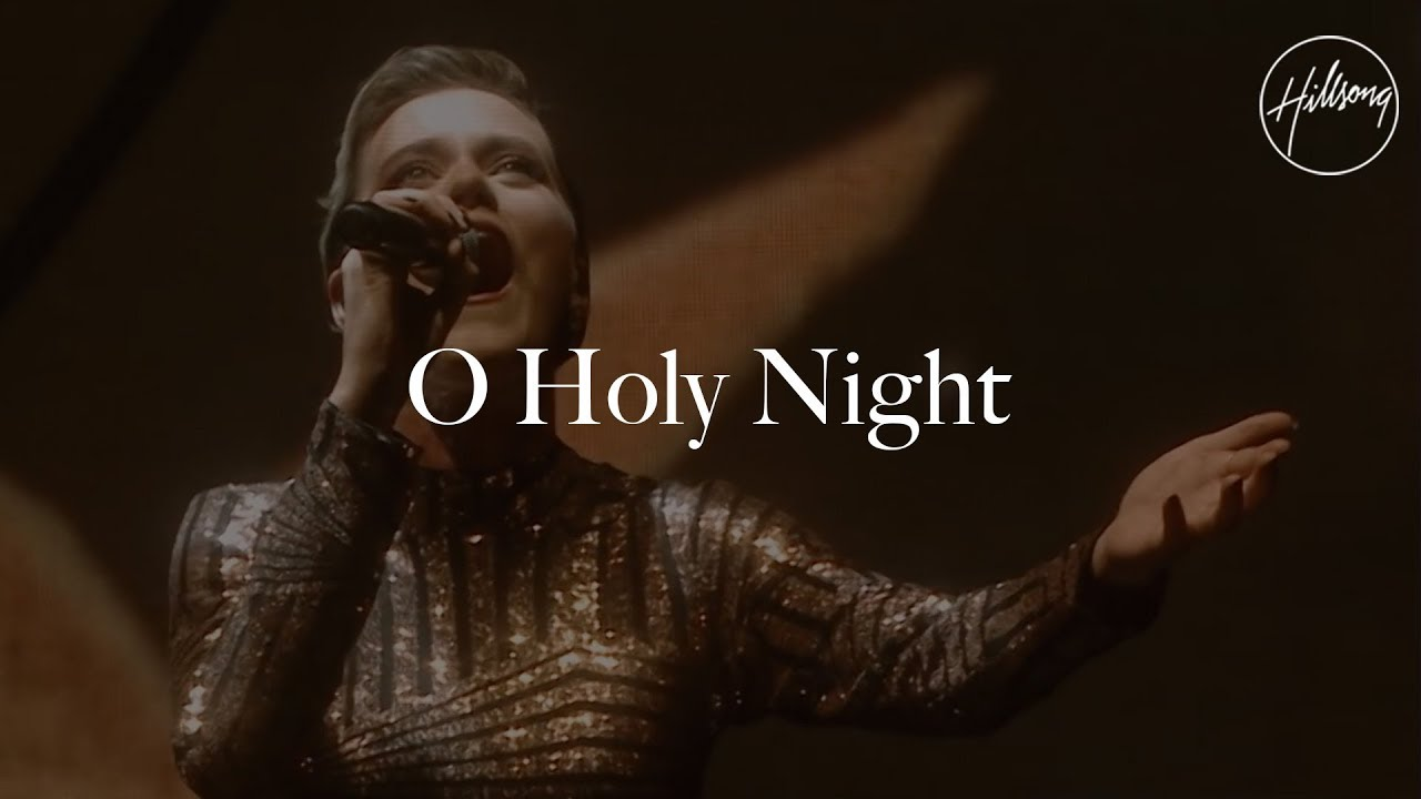 Hillsong Weihnachtslieder.O Holy Night Live Hillsong Worship