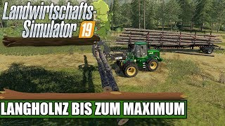 LS19 Wood Empire #17- Langholz bis zum Maximum - LS19 Forst
