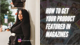 How to Get Your Brand Featured in Magazines in 2021