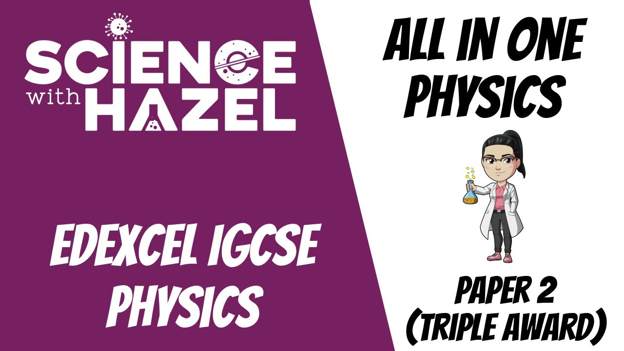 ALL of Edexcel IGCSE Physics 9-1 | PAPER 2 | IGCSE Physics Revision |  SCIENCE WITH HAZEL