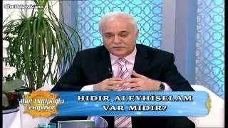 Hızır Aleyhiselam var mıdır? - NihatHatipoglu.com