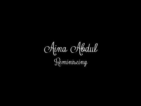 Aina Abdul - Reminiscing (Original Song)