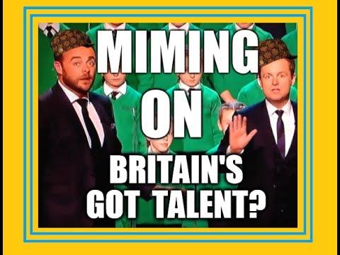 MIMING ON BRITAINS GOT TALENT?