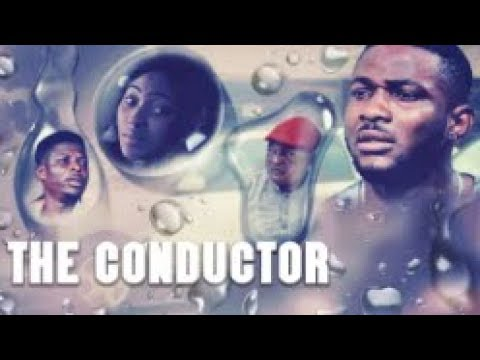 CONDUCTOR  - [Part 1] Latest 2018 Nigerian Nollywood Drama Movie,CONDUCTOR  - [Part 1] Latest 2018 Nigerian Nollywood Drama Movie download