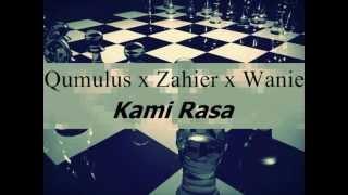 Qumulus x Zahier x Wanie Ellis - Kami Rasa