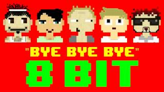 Bye Bye Bye (8 Bit Remix Cover Version) [Tribute to 'N Sync] - 8 Bit Universe