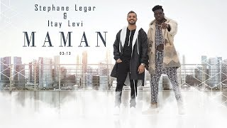 Download Stephane Legar & Itay Levi - MAMAN | סטפן לגר & איתי לוי - מאמו Mp3 and Videos