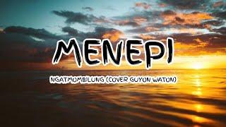 Download NgatMombilung - Menepi (Cover Guyon Waton) 🎵