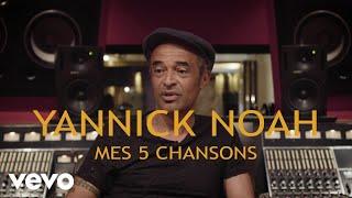 Yannick Noah - Les titres qui ont marqué ma vie