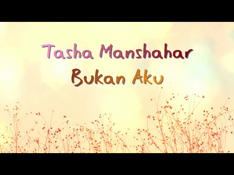 Tasha Manshahar - Bukan Aku Lirik