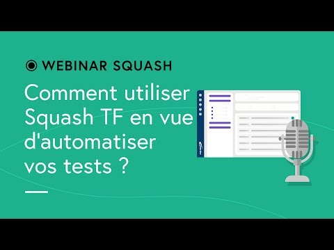 Squash TF Webinar #1 - Using Squash TF in order to automate your tests