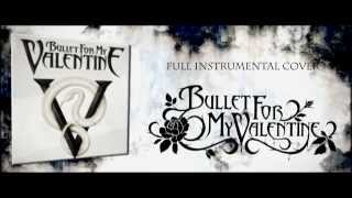 "Bullet for my valentine ""No Way Out"" -FULL INSTRUMENTAL Cover- Short version"