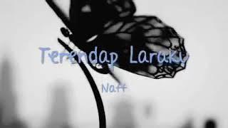 NAFF Terendap laraku + lirik [cover naff]