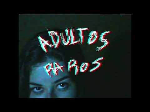 Adultos Raros - Extraño el 5 de Febrero, pero tú no