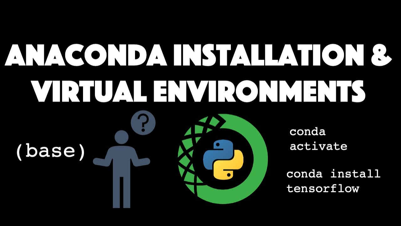 Anaconda Installation & Virtual Environments