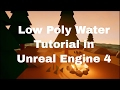 Low Poly Water Tutorial - Unreal Engine 4