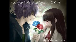 Nightcore - Too good At Goodbyes - Sarah | Nightcore French