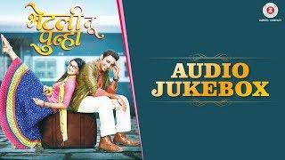 Bhetali Tu Punha - Full Movie Audio Jukebox | Vaibhav Tatwawaadi & Pooja Sawant