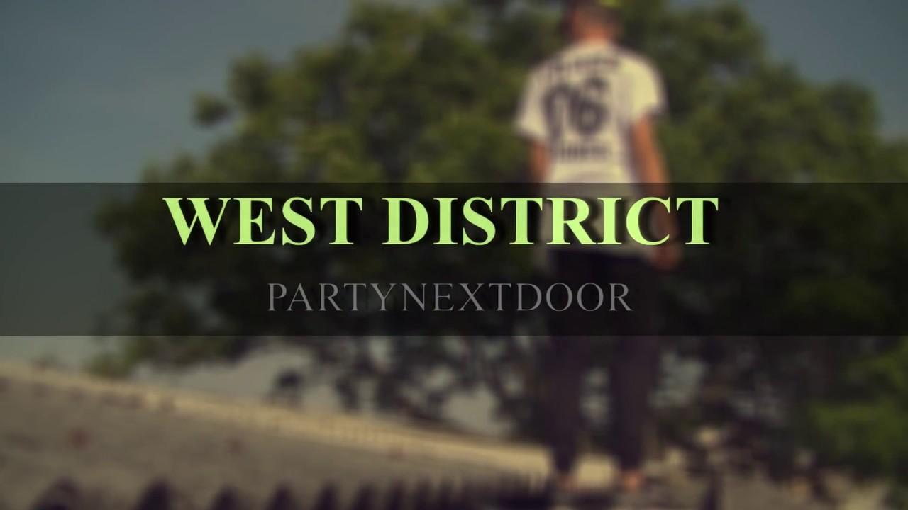 PARTYNEXTDOOR - West District (LYRICS) - YouTube
