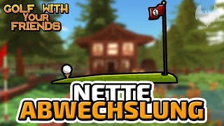 Nette Abwechslung - ♠ Golf With Your Friends ♠ - Let's Play GwyF - Dhalucard