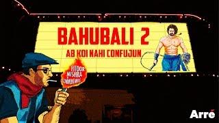 Fitoor Mishra's CommentArre | Bahubali 2 - Ab Koi Nahi Confujun