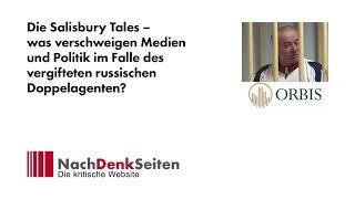 Die Salisbury Tales – was verschweigen Medien und Politik zu vergiftetem russischen Doppelagenten?