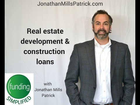 Real estate development and construction loans