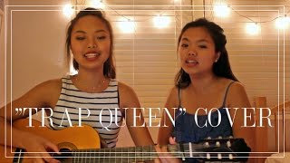 """Trap Queen"" Fetty Wap Cover By Alyssa & Christine Munar"