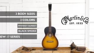 The New 17-Series From Martin Guitar