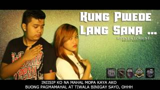 Rhyne & Loraine - Kung Pwede Lang Sana  ( Breezy Music Pro ) ( Beatsbyfoenineth 2015 )