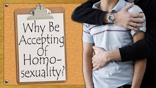 Why Accept Homosexuality?