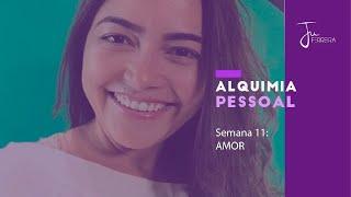 10 - AMOR - Alquimia Pessoal