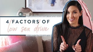 4 Factors of Low Sex Drive - Sex Talk Series Pt. 1