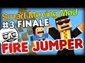 Falling sand troll at its finest - Minecraft Smart Moving Mod Fire Jumper FINALE (Part 3)