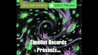 Spectrum - Tell Me When (Extended Version)  @@@ EURO HOUSE, DANCE 90s CLASSIC EURODANCE