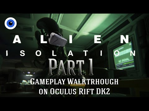 ALIEN: ISOLATION on Oculus Rift DK2 - Gameplay Walkthrough - Part 1
